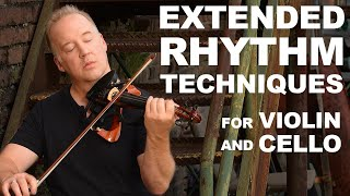 "Extended Rhythmic Techniques for Violin and Cello (Beyond ""The Chop"")"