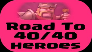 Road To 40/40 Heroes (Ep. #1) - Clash Of Clans