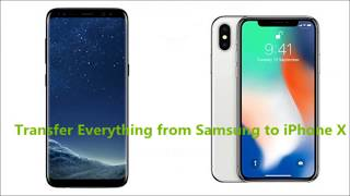 How to Transfer Data from Android to iPhone 8 and iPhone X