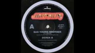 """Derek B """"Bad Young Brother""""(Billy Beat Mix)"""