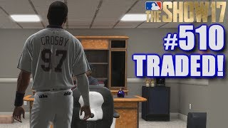 I GOT TRADED FOR THE FIRST TIME EVER! | MLB The Show 17 | Road to the Show #510