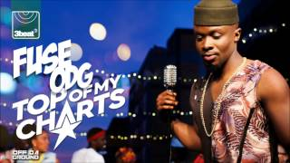 Fuse ODG - Top Of My Charts (Main Mix)