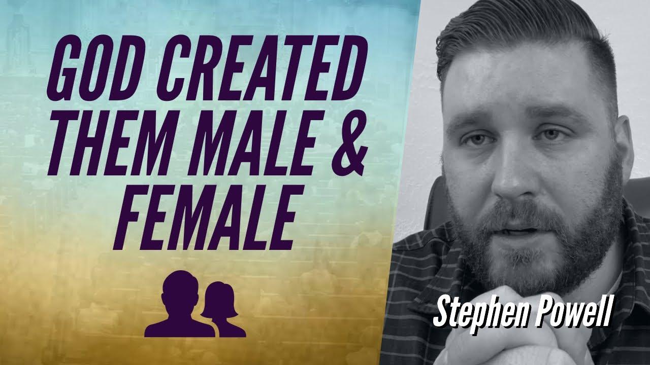 GOD CREATED THEM MALE & FEMALE