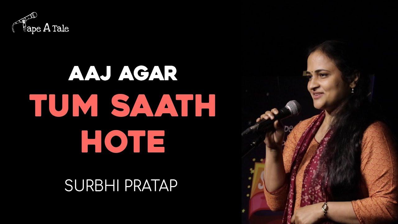 Aaj Agar Tum Saath Hote - Surbhi Pratap | Steller 2021 finalist | Hindi Storytelling | Tape A Tale