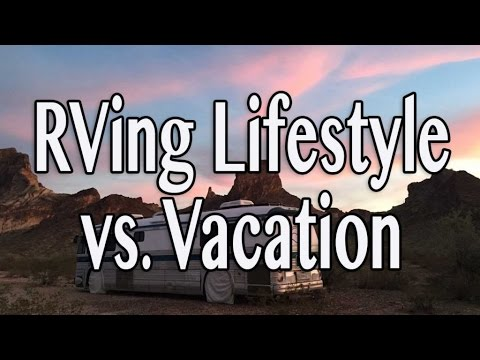 Is Full Time RVing a Perpetual Vacation?