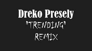 "Dreko Presely x Moneybagg Yo  ""Trending "" Remix  (Prod DmacTooBangin)"