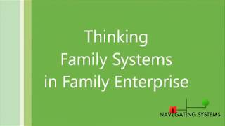 Thinking Family Systems in Family Enterprise