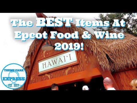 My Top Food Items For Epcot International Food And Wine Festival 2019!