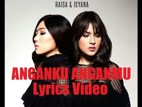 Raisa & Isyana - Anganku Anganmu [Lirik Video]