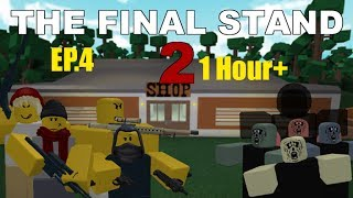 The Final Stand 2 [Roblox] EP.4 (1 Hour+)