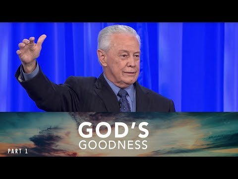 God's Goodness, Part 1