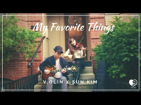 My Favorite Things  - Violin / Guitar Cover - V.OLIN(with Sun Kim)