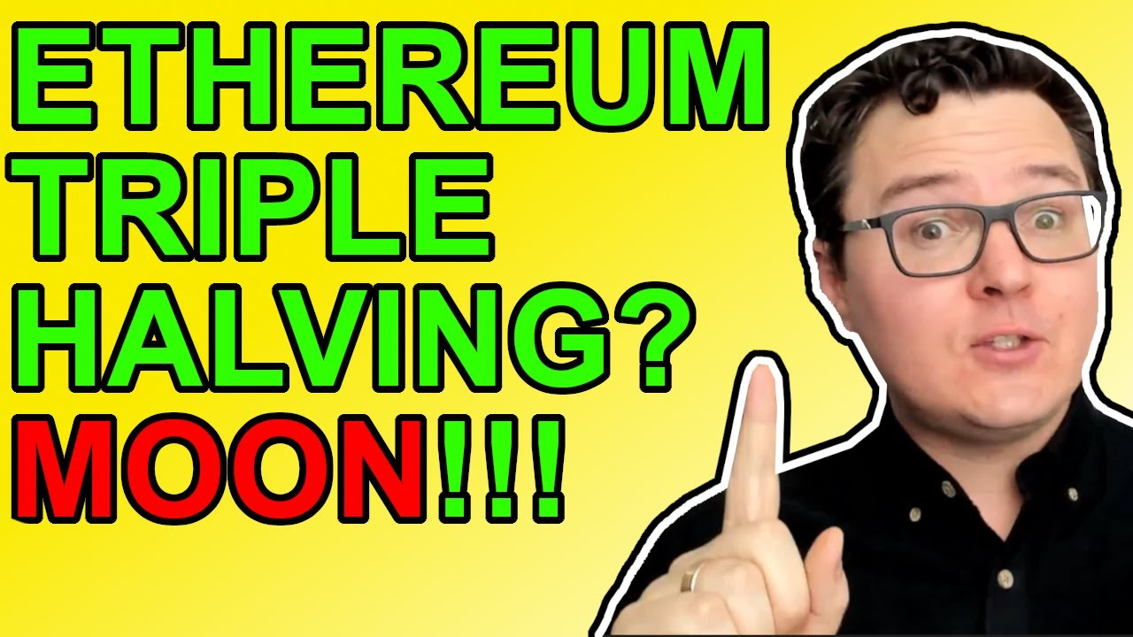 Ethereum Triple Halving Will MOON ETH!!!