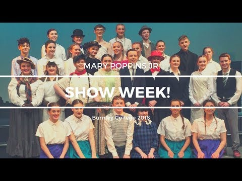Show Week! | Mary Poppins JR @ Burnley College | Beatrice Hooper