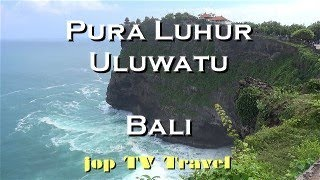 Pura Luhur Uluwatu (Bali) Vacation Travel Video Guide jop TV Travel