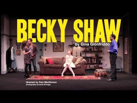 """Becky Shaw"" Slideshow"