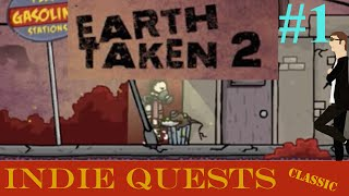 Earth Taken 2 with Guest Quester - PART 1 - Stabby, Stab - INDIE QUESTS