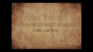 Arsız Yakup - Ayrilik Acisi 2012 ( DAMAR )