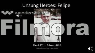 Unsung Heroes part V: Felipe