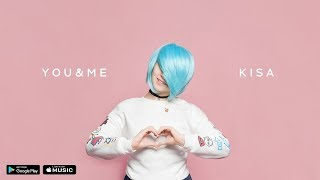 KISA - You & Me (Official audio)