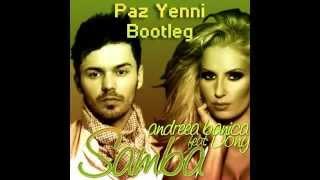 Andreea Banica feat Dony Samba Paz Yenni Bootleg