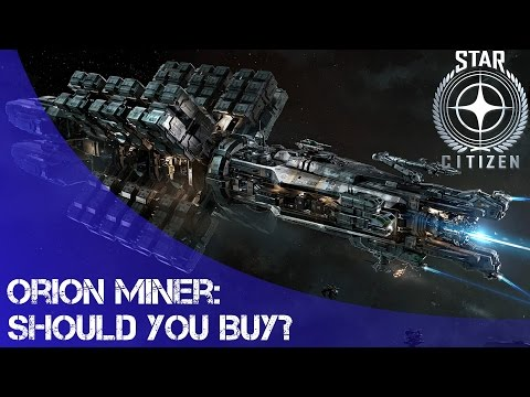 Star Citizen: Should you buy the Orion?