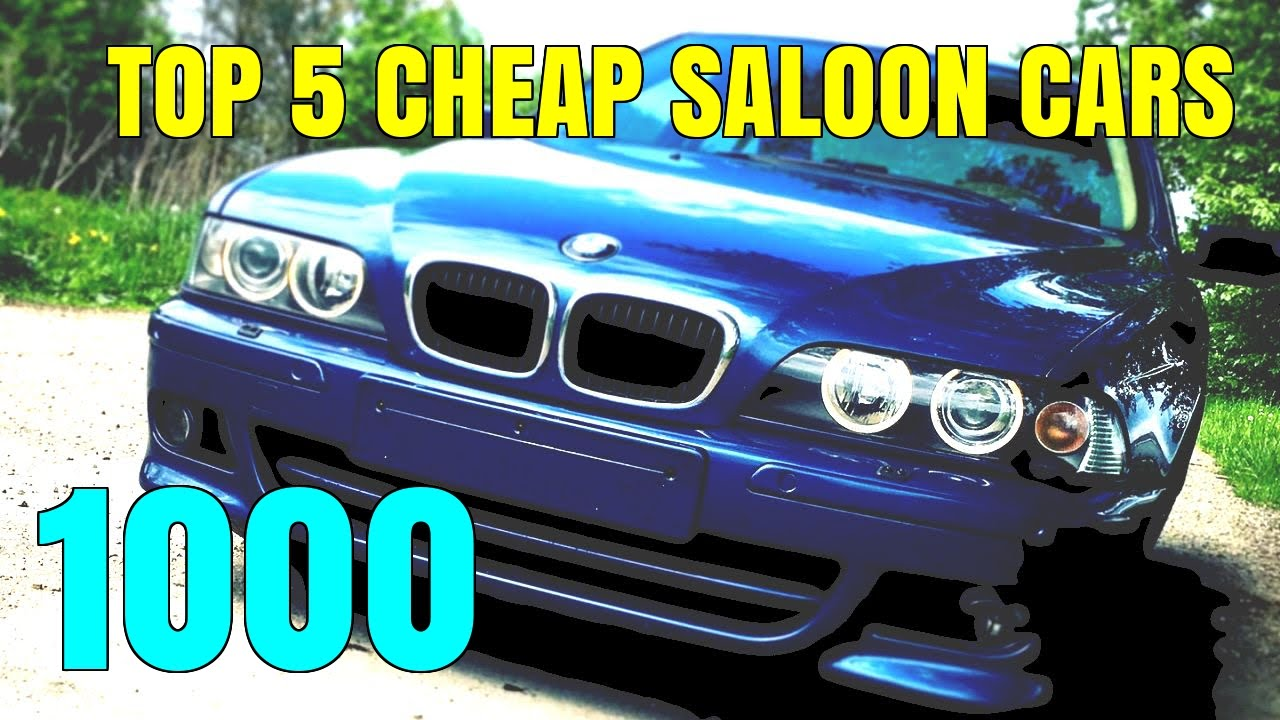 Top 5 Best Used Cheap Saloon Cars Under 1000 1k For Sale