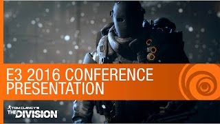 Tom Clancy's The Division - E3 2016 Conference Presentation - Official [US]