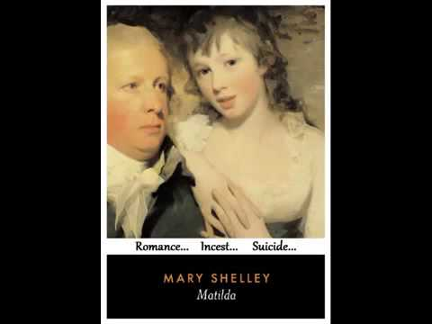 Mathilda by Mary Wollstonecraft Shelley - chapters 09 to 10 - Audiobook from YouTube · Duration:  40 minutes 4 seconds