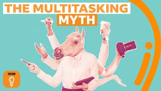 What multitasking does to your brain | BBC Ideas
