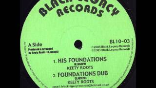 Keety Roots His Foundations + Foundations Dub