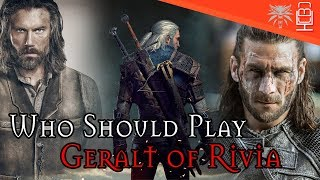 Who Should Play Geralt in The Witcher Series on Netflix