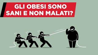 Gli obesi sono sani o malati?