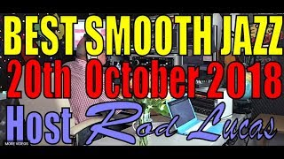 Best Smooth Jazz  20th October 2018. Host Rod Lucas