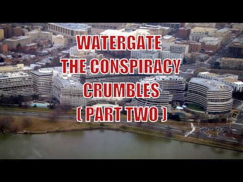 Watergate Scandal -  The Conspiracy Crumbles ( Part Two )