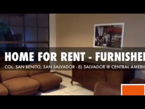 HOME FOR RENT - FURNISHED - COL SAN BENITO EL SALVADOR - CORPORATE HOUSING - EMBASSY HOUSING