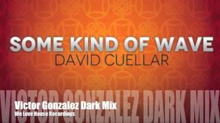 David Cuellar - Some Kind Of Wave (Victor Gonzalez Dark Mix)