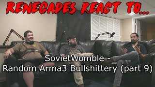Renegades React to... SovietWomble - Random Arma 3 Bullshittery (part 9)