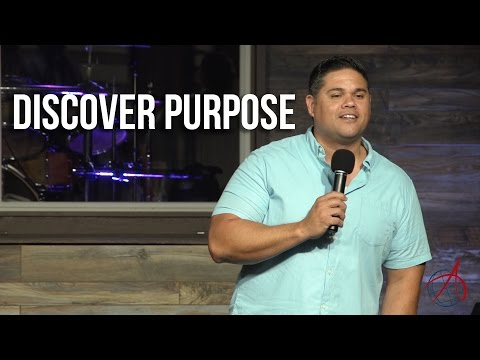 Discover Purpose | Pastor Anthony Flores