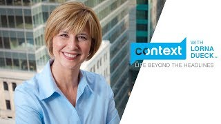 Welcome to Context with Lorna Dueck