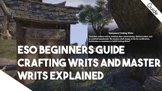 ESO Beginner Guide - Crafting Writs and Master Writs Explained How to Complete and Rewards!