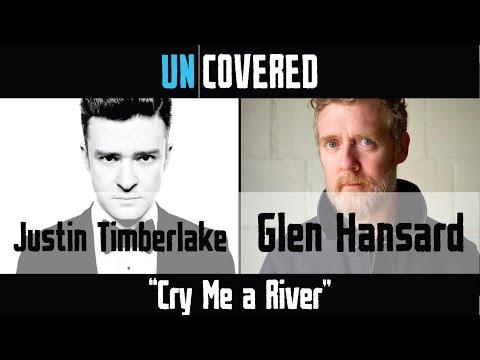 Cry Me A River - Justin Timberlake vs. Glen Hansard - Uncovered #22