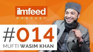 EP 014 - Becoming a Mufti, Answering Questions, How to Give Advice - Mufti Wasim Khan