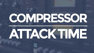 Mixing with Compression - Attack Time (3 Easy Tips) | musicianonamission.com - Mix School #11
