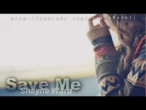 Shayne Ward - Save Me♥ [with Lyrics + DL]