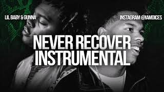 Lil Baby & Gunna Never Recover ft. Drake Instrumental Prod. by Dices *FREE DL*