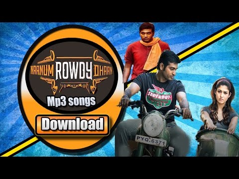 Download ➤🎵🎶   Naanum Rowdy Dhaan(2015) Mp3 Songs 🎵🎶 ( 🎧Watch Video Song Also 🎧)