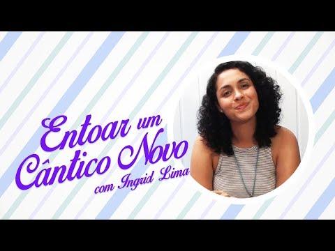 ENTOAR UM CÂNTICO NOVO // DICAS DE CUIDADO COM A VOZ #1 // Ingrid Lima