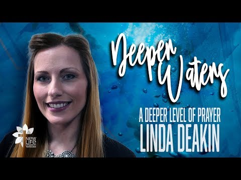 A deeper level of Prayer - Linda Deakin