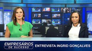 Entrevista Ingrid Gonçalves, advogada do escritório Ingrid Gonçalves Advocacia